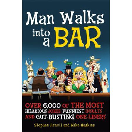 Man Walks Into a Bar : Over 6,000 of the Most Hilarious Jokes, Funniest Insults and Gut-Busting One-Liners](Dirty Halloween One Liner Jokes)