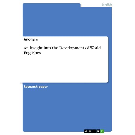 An Insight into the Development of World Englishes -
