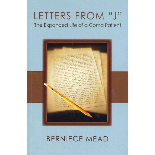 Letters from J: The Expanded Life of a Coma Patient