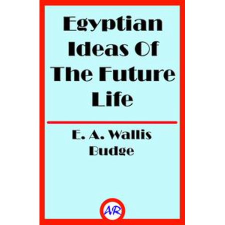 Egyptian Ideas Of The Future Life (Illustrated) - - Egyptian Dressing Up Ideas