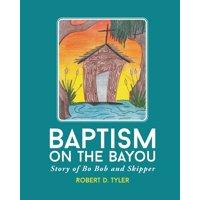 Baptism on the Bayou : Story of Bo Bob and Skipper