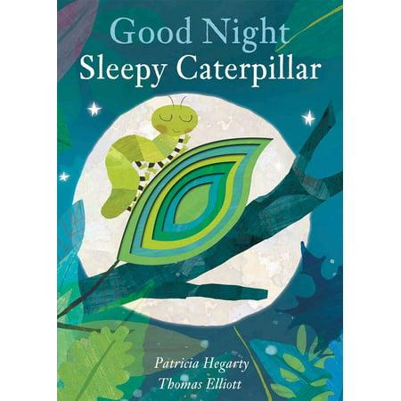 Good Night Sleepy Caterpillar (Board Book)
