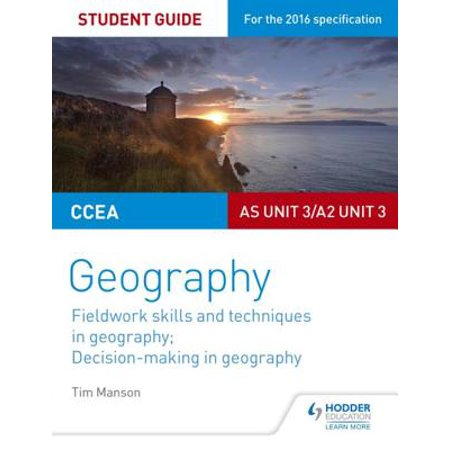 CCEA AS/A2 Unit 3 Geography Student Guide 3: Fieldwork skills; Decision-making - eBook
