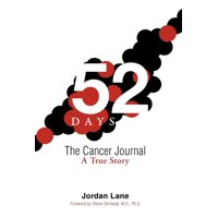 52 Days : The Cancer Journal a True Story