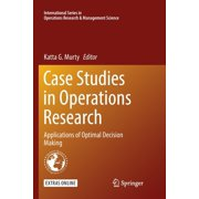 International Operations Research & Management Science: Case Studies in Operations Research: Applications of Optimal Decision Making (Paperback)