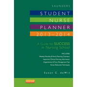 Saunders Student Nurse Planner, 2013-2014: A Guide to Success in Nursing School, 9e (Saunders Student Nurse Planner: A Guide to Success in Nursing School), deWit MSN  RN  CNS  PHN, Susan C.