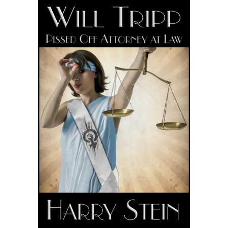 Will Tripp: Pissed Off Attorney at Law - eBook