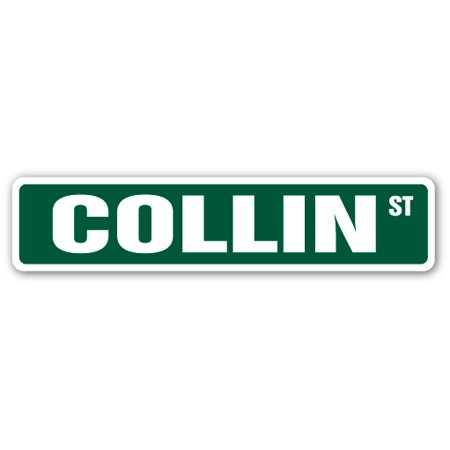 COLLIN Street Sign Childrens Name Room Sign   Indoor/Outdoor   24