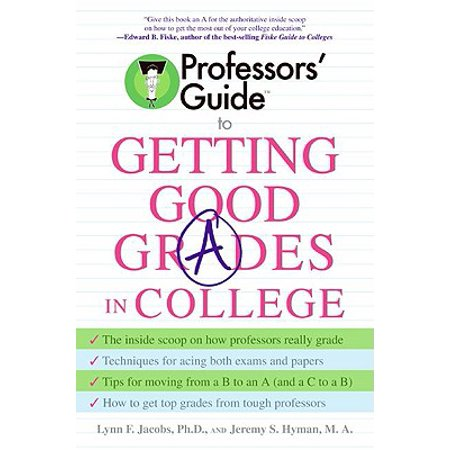 Professors' Guide(TM) to Getting Good Grades in College - (Tips For Getting Good Grades In College)