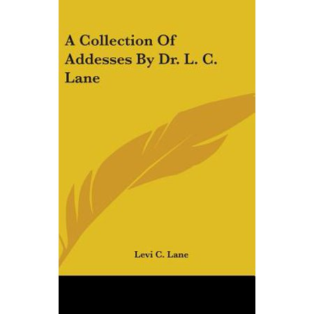 A Collection of Addesses by Dr. L. C. Lane
