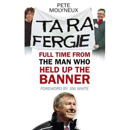 Ta Ra Fergie : The Legacy of the World's Greatest Football