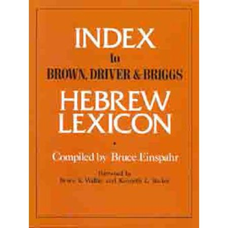 Brown Driver - Index To Brown, Driver, & Briggs Hebrew Lexicon