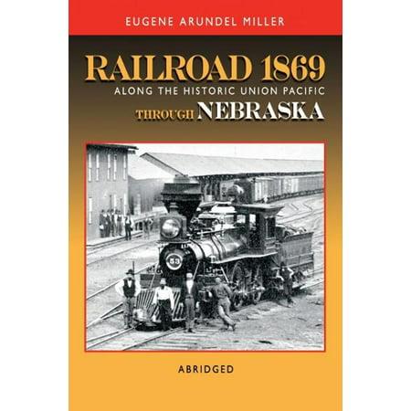 - Railroad 1869 Along the Historic Union Pacific Through Nebraska - eBook