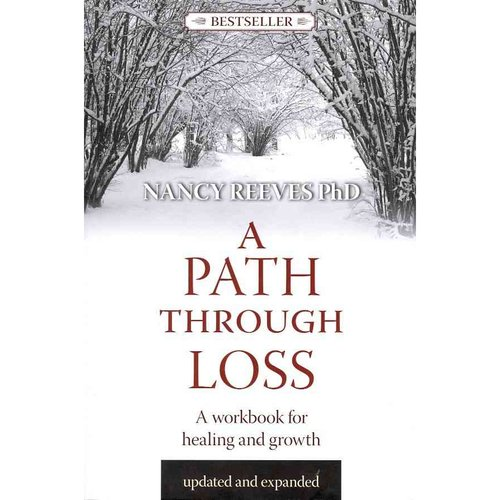 A Path Through Loss: A Workbook for Healing and Growing