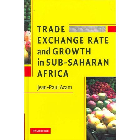 Trade  Exchange Rate  And Growth In Sub Saharan Africa