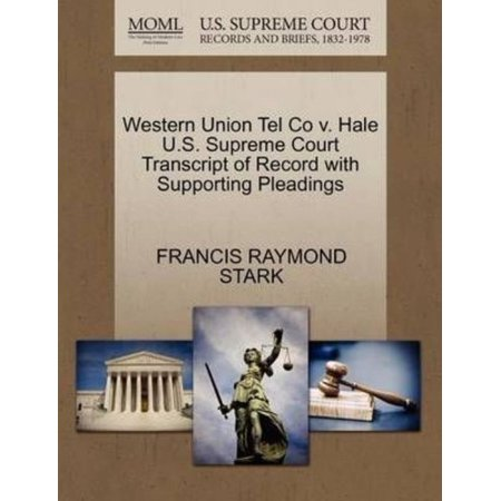 Western Union Tel Co V  Hale U S  Supreme Court Transcript Of Record With Supporting Pleadings