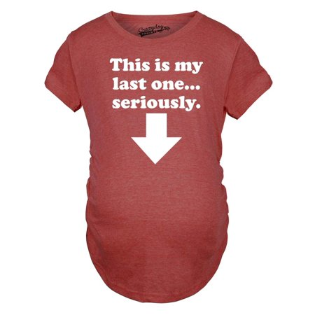 e09cec5be774a Crazy Dog Funny T-Shirts - Maternity This Is My Last One Seriously Pregnancy  Tshirt Funny Sarcastic Announcement Tee - Walmart.com