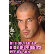 Attracted To His Girlfriend's Pervy Son(18) - eBook
