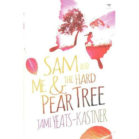 Sam And Me   The Hard Pear Tree