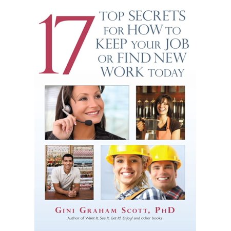 17 Top Secrets for How to Keep Your Job or Find New Work Today -
