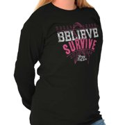 Brisco Brands Believe Survive Cancer BCA Gift Ladies Long Sleeve T-Shirt