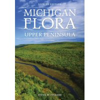 Michigan Flora: Upper Peninsula (Paperback)
