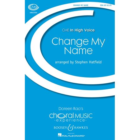 Boosey and Hawkes Change My Name (CME In High Voice) SSA composed by Stephen Hatfield (Halloween Voice Changer Online)