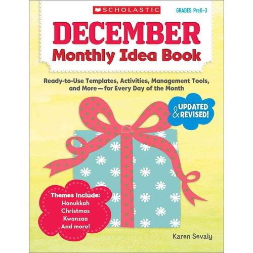 December Monthly Idea Book: Ready-to-use Templates, Activities, Management Tools, and More - for Every Day of the Month