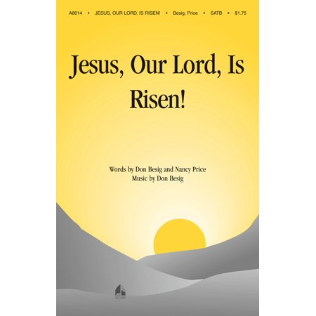 Shawnee Press Jesus, Our Lord, Is Risen SATB composed by Don Besig