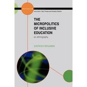 Inclusive Education: Micro-Politics of Inclusive Education (Paperback)