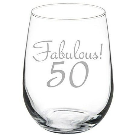 17 oz Stemless Wine Glass Funny Fabulous 50 50th Birthday