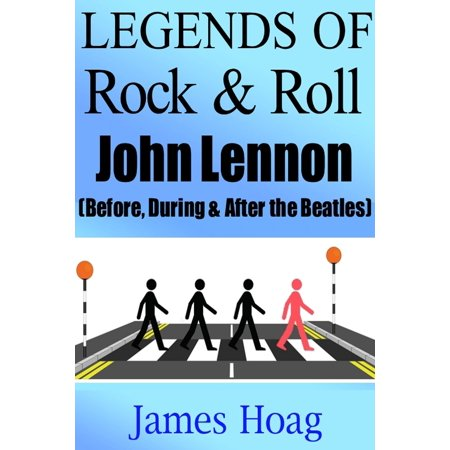 Legends of Rock & Roll - John Lennon (Before, During & After the Beatles) -