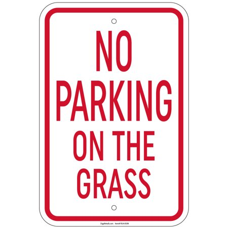 Heavy Gauge No Parking On The Grass Sign 12 x 18 inch Aluminum Signs Glass Yard Sign