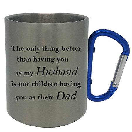 Only thing better than having you as my husband is our children having you as their dad - Stainless Steel 11 Oz 350ml Coffee Mug with Blue Carabiner Handle ()