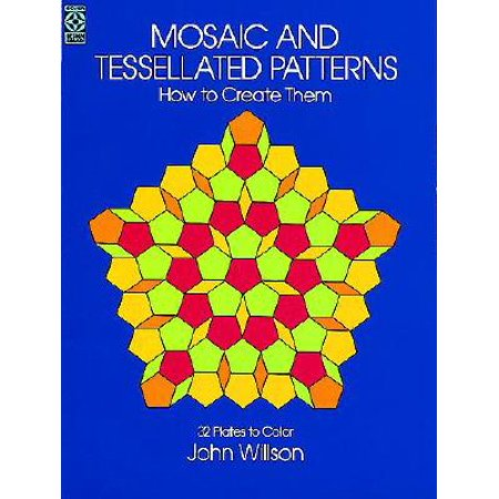 Mosaic and Tessellated Patterns : How to Create Them, with 32 Plates to Color](Mosaic Pattern)