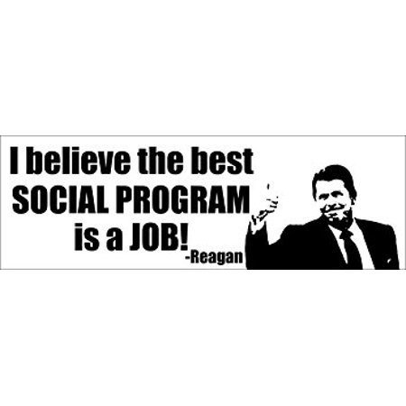 Reagan Quote - The Best Social Program is a Job Sticker Decalic 3 x 9 inch - Great Job Sticker