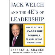Jack Welch and the 4 E's of Leadership: How to Put Ge's Leadership Formula to Work in Your Organizaion (Hardcover)