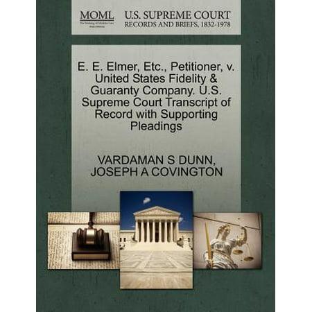 E. E. Elmer, Etc., Petitioner, V. United States Fidelity & Guaranty Company. U.S. Supreme Court Transcript of Record with Supporting (United States Fidelity And Guaranty Company Phone Number)
