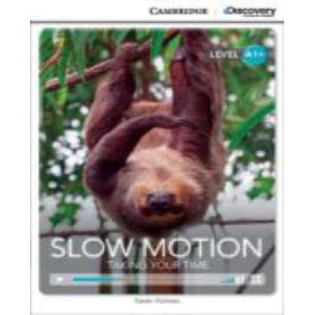 Slow Motion  Taking Your Time High Beginning Book With Online Access  Cambridge Discovery Interactive Readers