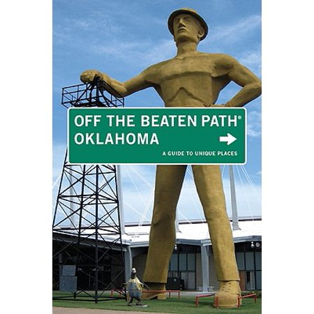 Oklahoma Off the Beaten Path(r) : A Guide to Unique Places