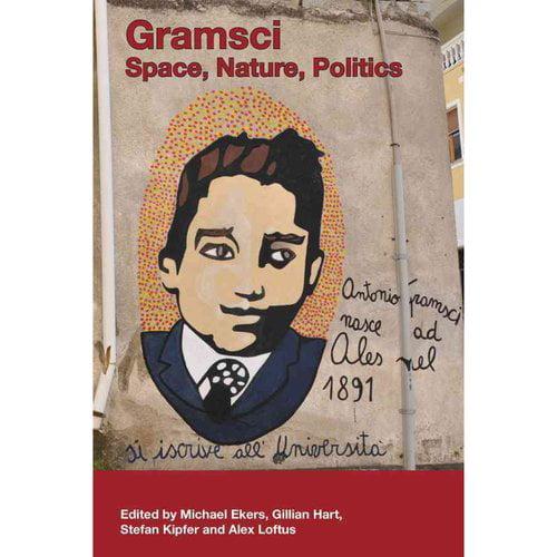 Gramsci: Space, Nature, Politics