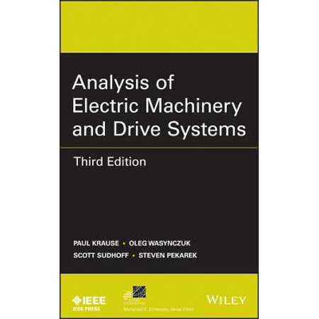 Analysis of Electric Machinery and Drive Systems - (Analysis Of Electric Machinery And Drive Systems)