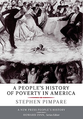 A People's History of Poverty in America (The New Press Peoples History Series)