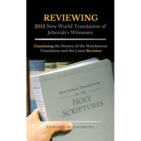 REVIEWING 2013 New World Translation of Jehovah's Witnesses -