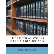 The Poetical Works of Laman Blanchard...