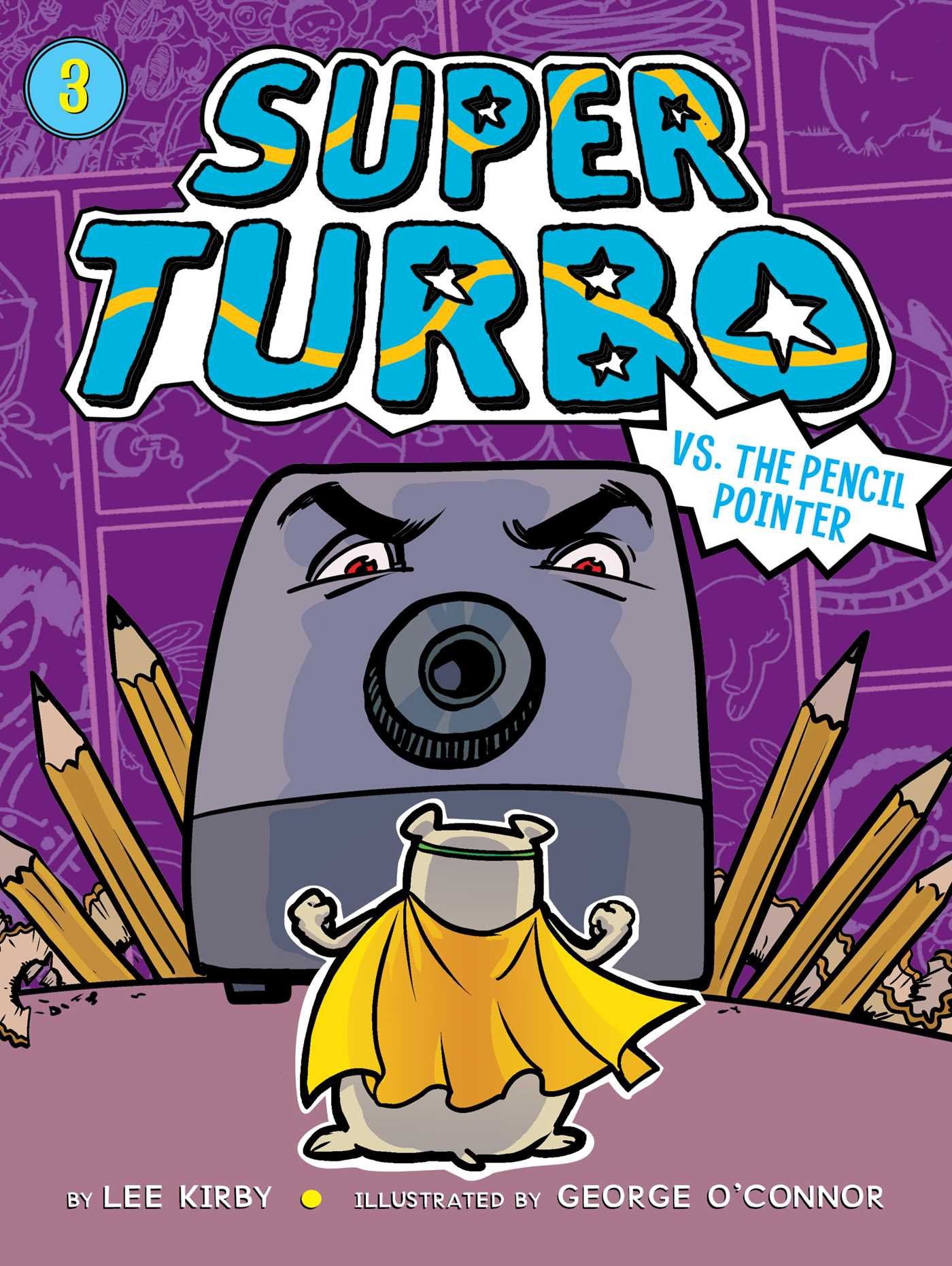 Super Turbo vs. the Pencil Pointer (Book #3 of Super Turbo) By Lee Kirby