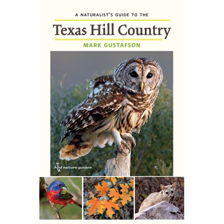 A Naturalist's Guide to the Texas Hill Country (Best Hiking In Texas Hill Country)