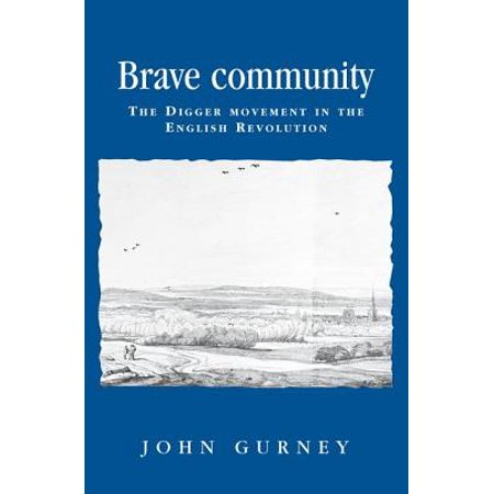 Brave Community : The Digger Movement in the English -