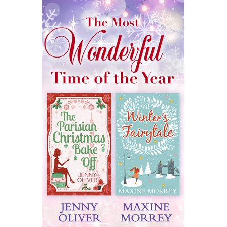 The Most Wonderful Time Of The Year: The Parisian Christmas Bake Off / Winter's Fairytale - eBook (Most Wonderful Time Of The Year Halloween)