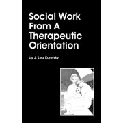 Social Work From A Therapeutic Orientation (Paperback)